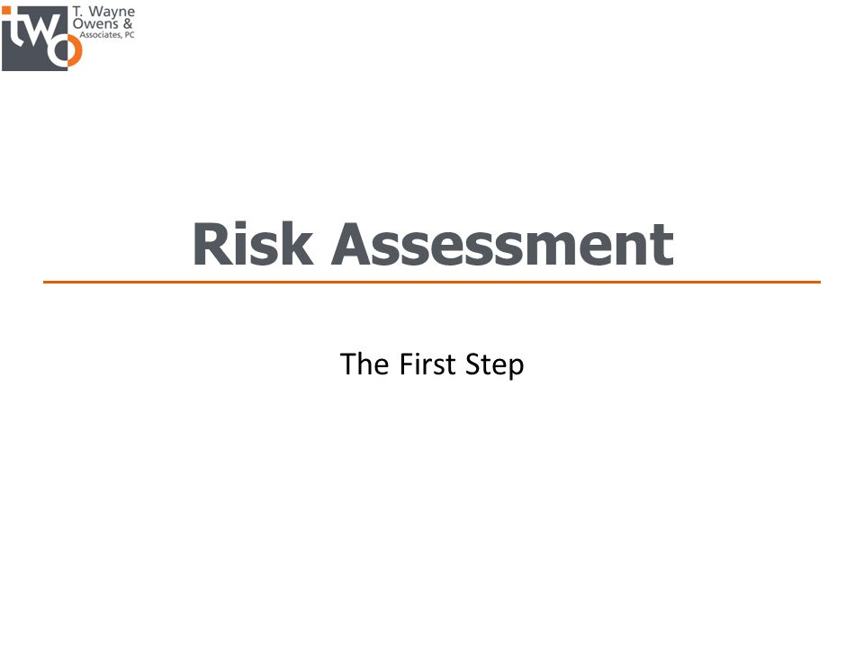 Risk Assessment The First Step
