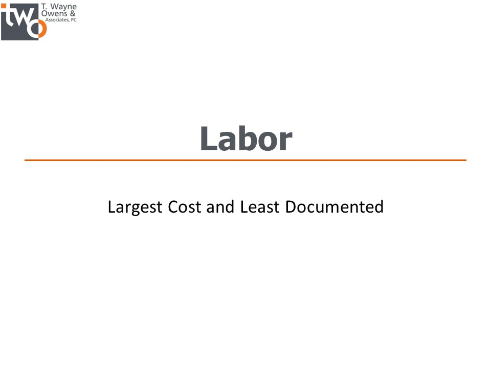 Labor Largest Cost and Least Documented