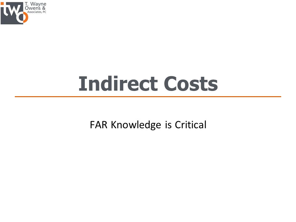 Indirect Costs FAR Knowledge is Critical