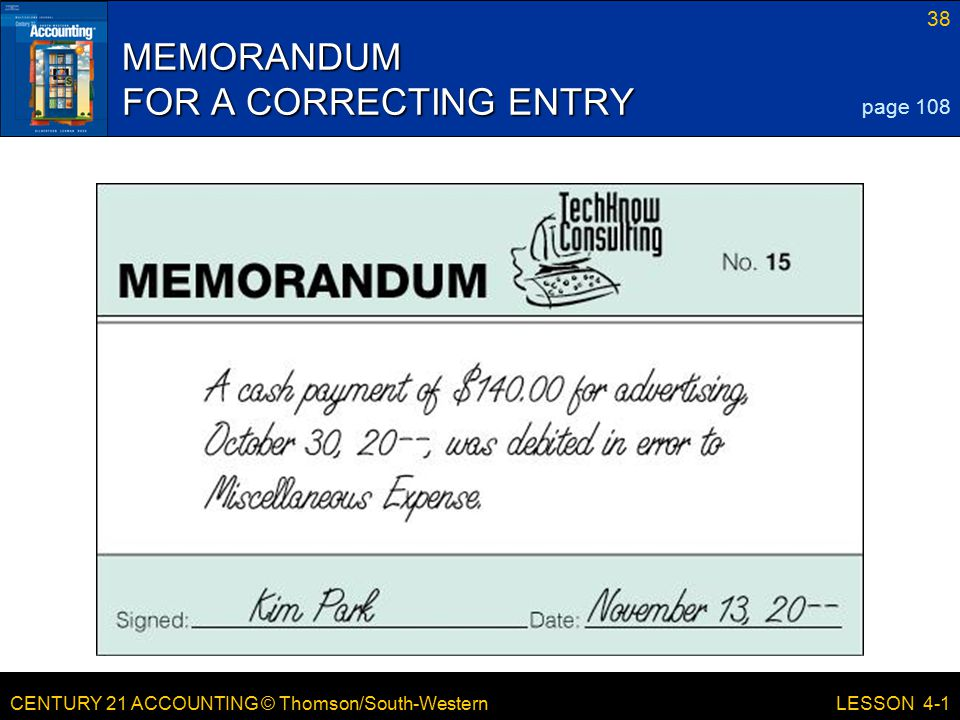 CENTURY 21 ACCOUNTING © Thomson/South-Western 38 LESSON 4-1 MEMORANDUM FOR A CORRECTING ENTRY page 108