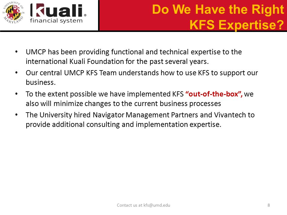 UMCP has been providing functional and technical expertise to the international Kuali Foundation for the past several years. Our central UMCP KFS Team