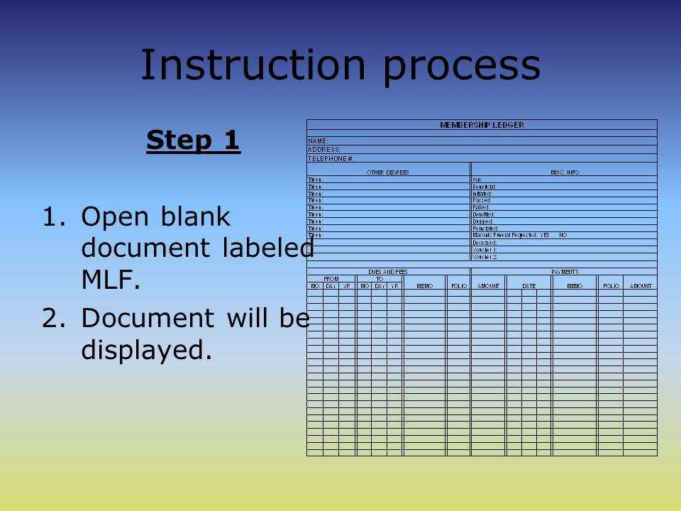 Instruction process Step 1 1.Open blank document labeled MLF. 2.Document will be displayed.