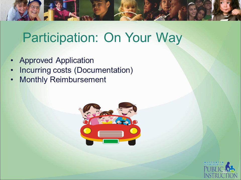 Participation: On Your Way Approved Application Incurring costs (Documentation) Monthly Reimbursement 33
