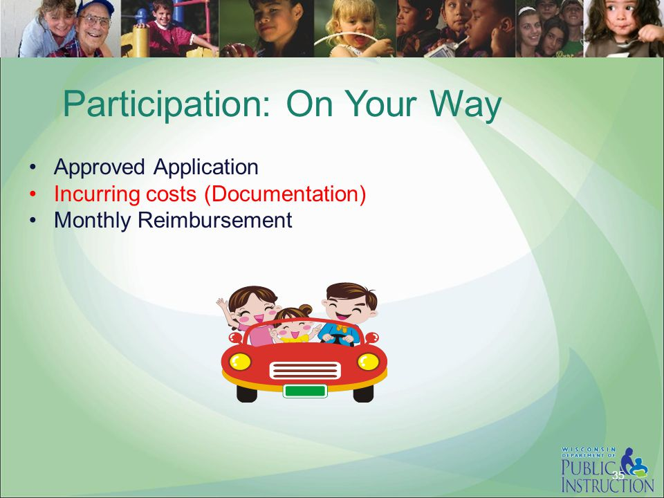 Participation: On Your Way Approved Application Incurring costs (Documentation) Monthly Reimbursement 35