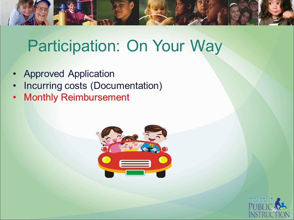 Participation: On Your Way Approved Application Incurring costs (Documentation) Monthly Reimbursement 39