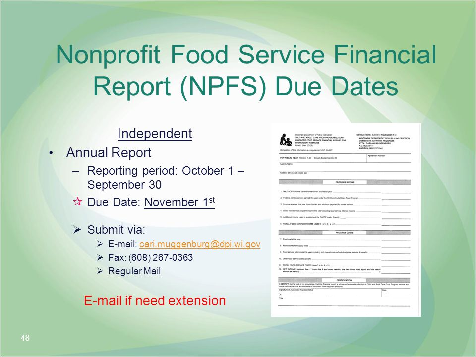 Nonprofit Food Service Financial Report (NPFS) Due Dates Independent Annual Report –Reporting period: October 1 – September 30  Due Date: November 1