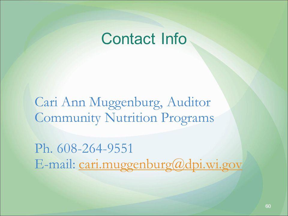 Contact Info 60 Cari Ann Muggenburg, Auditor Community Nutrition Programs Ph.