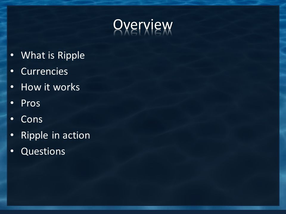 What is Ripple Currencies How it works Pros Cons Ripple in action Questions
