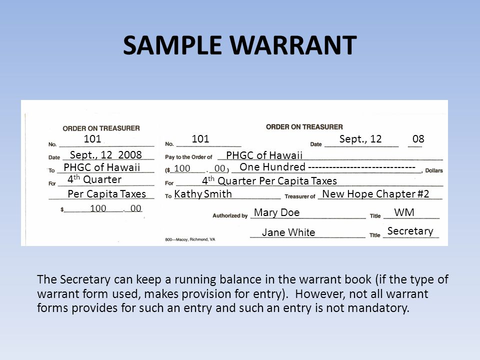 SAMPLE WARRANT The Secretary can keep a running balance in the warrant book (if the type of warrant form used, makes provision for entry). However, no
