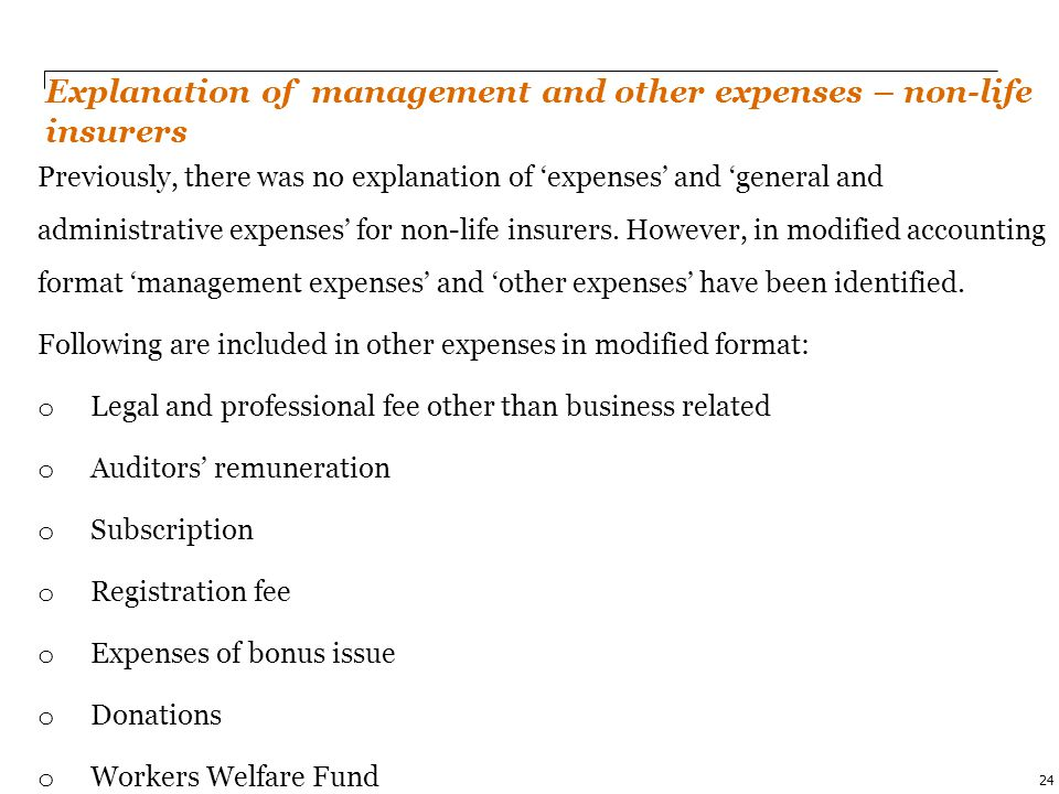 PwC 24 Explanation of management and other expenses – non-life insurers Previously, there was no explanation of 'expenses' and 'general and administra
