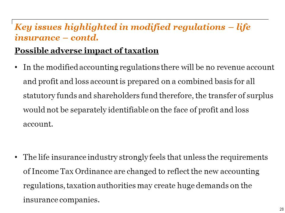 PwC Page 28 Key issues highlighted in modified regulations – life insurance – contd. 28 Possible adverse impact of taxation In the modified accounting