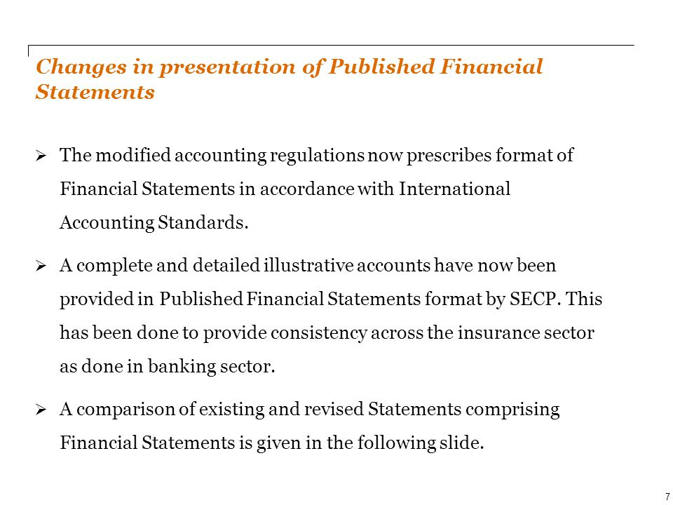 PwC 7  The modified accounting regulations now prescribes format of Financial Statements in accordance with International Accounting Standards.  A c