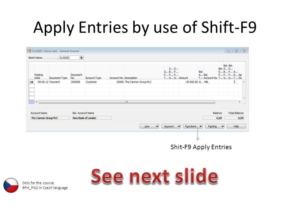 Apply Entries by use of Shift-F9 Shit-F9 Apply Entries Only for the course BPH_PIS2 in Czech language