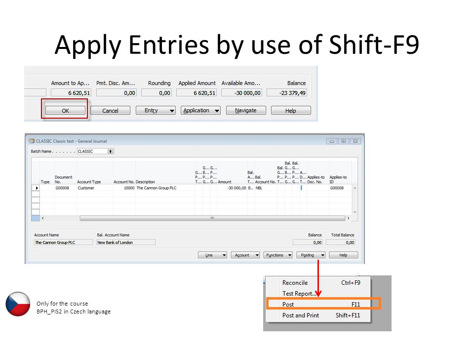 Apply Entries by use of Shift-F9 Only for the course BPH_PIS2 in Czech language