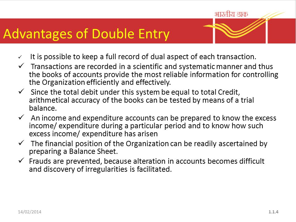 Advantages of Double Entry It is possible to keep a full record of dual aspect of each transaction.