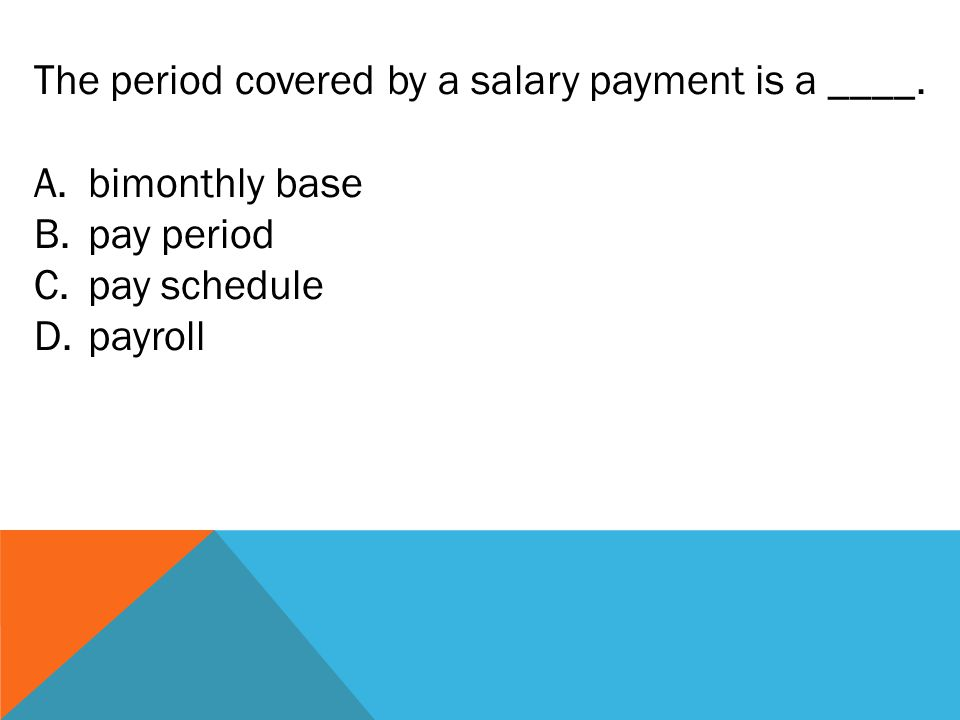 The period covered by a salary payment is a ____.