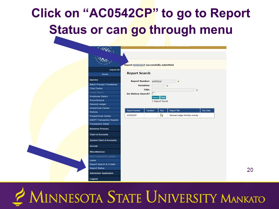 Click on AC0542CP to go to Report Status or can go through menu 20