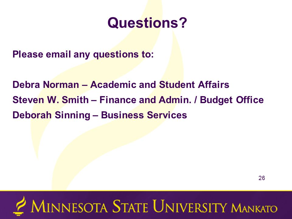 Questions.Please email any questions to: Debra Norman – Academic and Student Affairs Steven W.