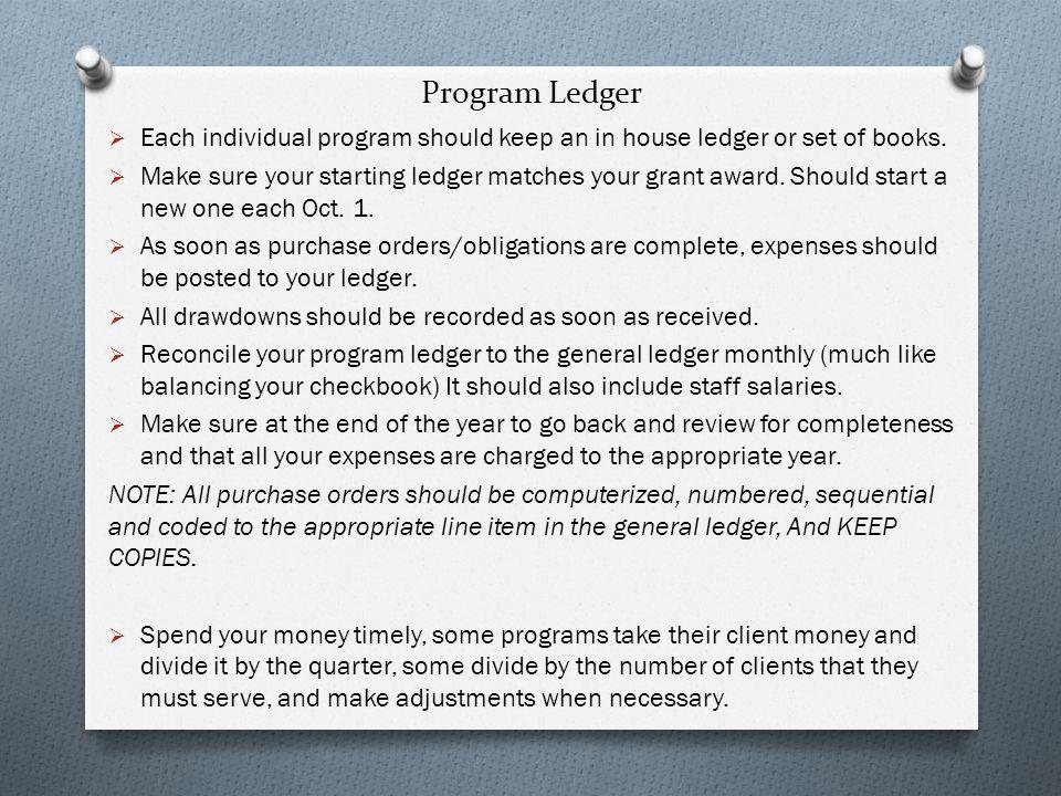 Program Ledger  Each individual program should keep an in house ledger or set of books.