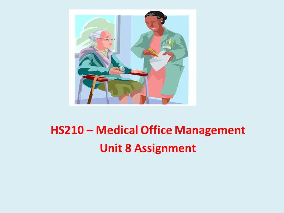 HS210 – Medical Office Management Unit 8 Assignment