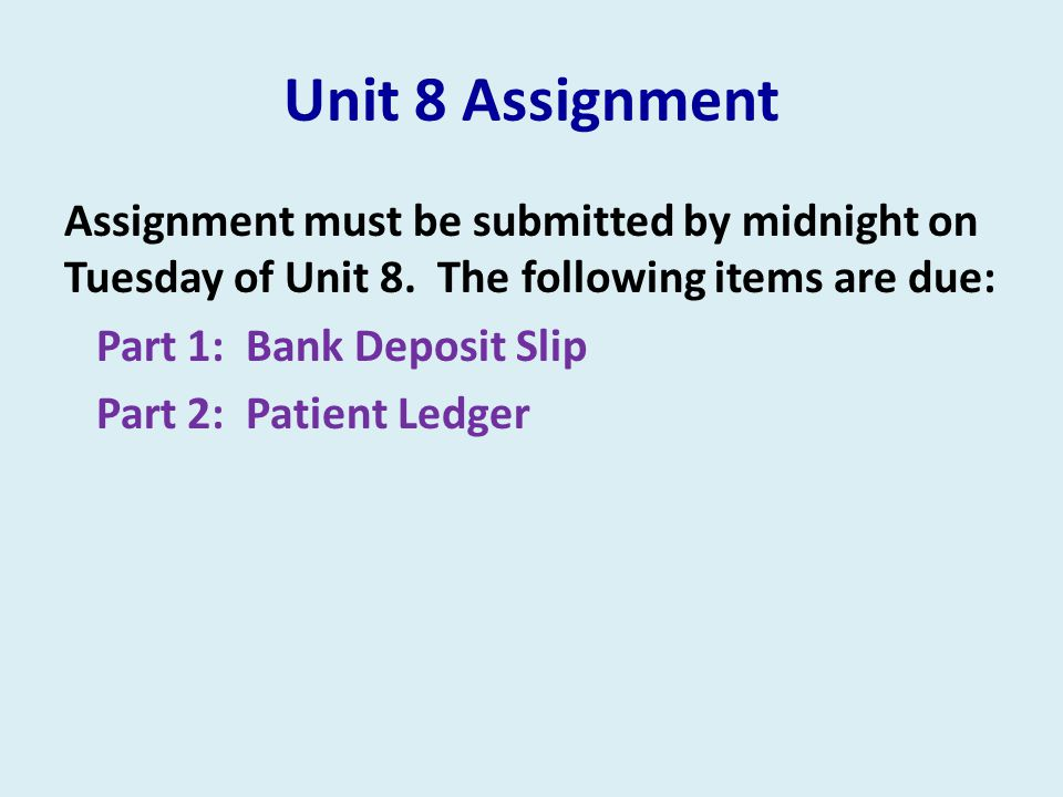 Unit 8 Assignment Assignment must be submitted by midnight on Tuesday of Unit 8.