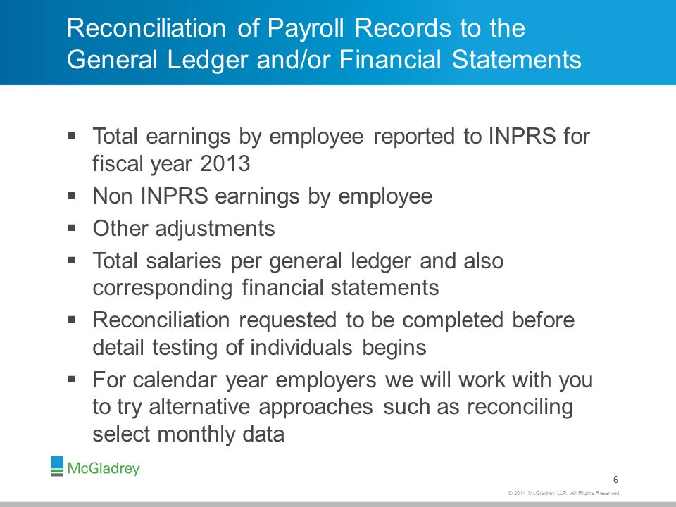 © 2014 McGladrey LLP. All Rights Reserved. Reconciliation of Payroll Records to the General Ledger and/or Financial Statements  Total earnings by emp