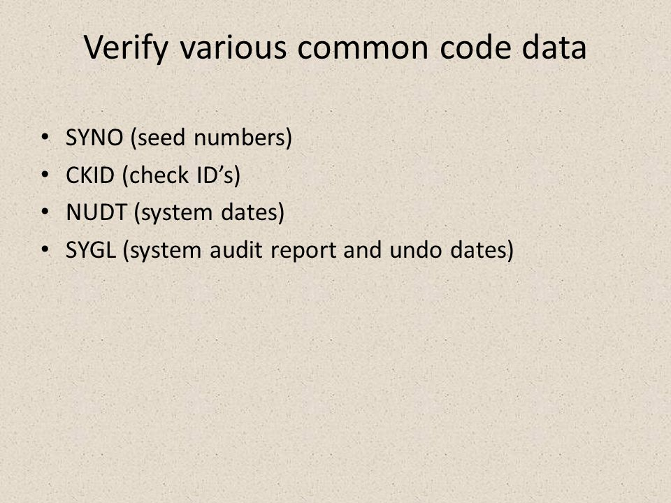 Verify basic GL/subsystem posting and then undo test batches GLJEDS GLUTSUUN ARBTARDS ARUTUG ARBTCRDS ARUTUG APOHBTDS APOHUTUL APTRBTDS APOHUTUL