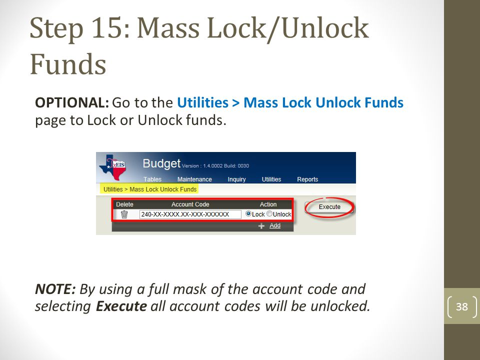 Step 15: Mass Lock/Unlock Funds OPTIONAL: Go to the Utilities > Mass Lock Unlock Funds page to Lock or Unlock funds. NOTE: By using a full mask of the