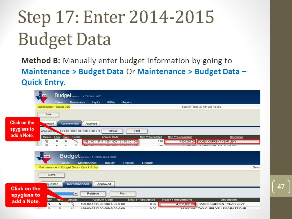 Step 17: Enter 2014-2015 Budget Data Method B: Manually enter budget information by going to Maintenance > Budget Data Or Maintenance > Budget Data –