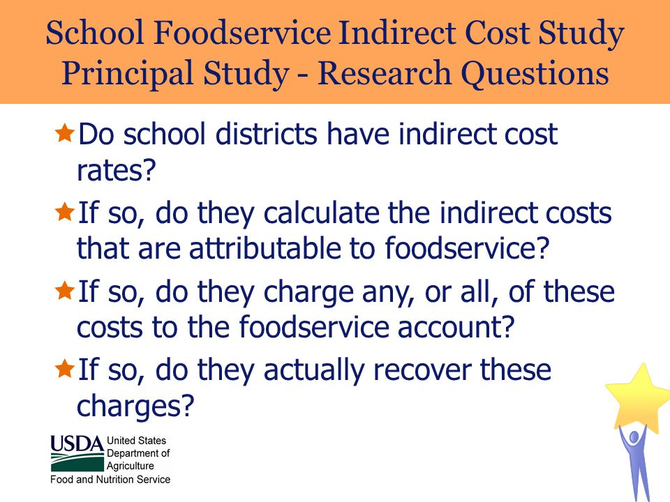  Do school districts have indirect cost rates?  If so, do they calculate the indirect costs that are attributable to foodservice?  If so, do they c