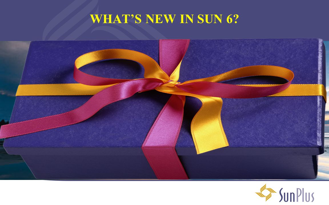 WHAT'S NEW IN SUN 6?