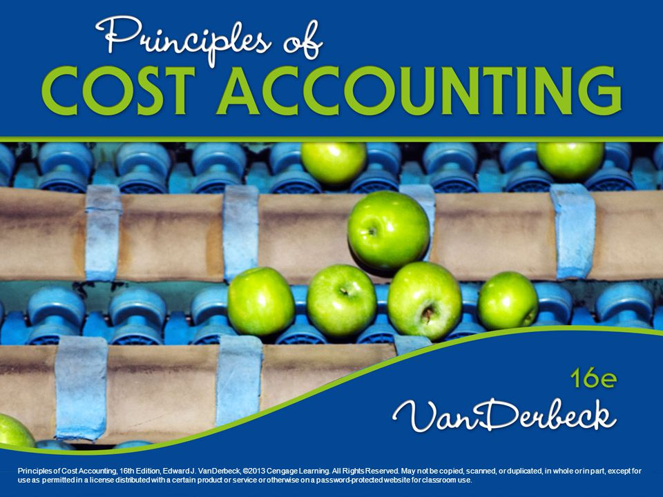 Principles of Cost Accounting, 16th Edition, Edward J.