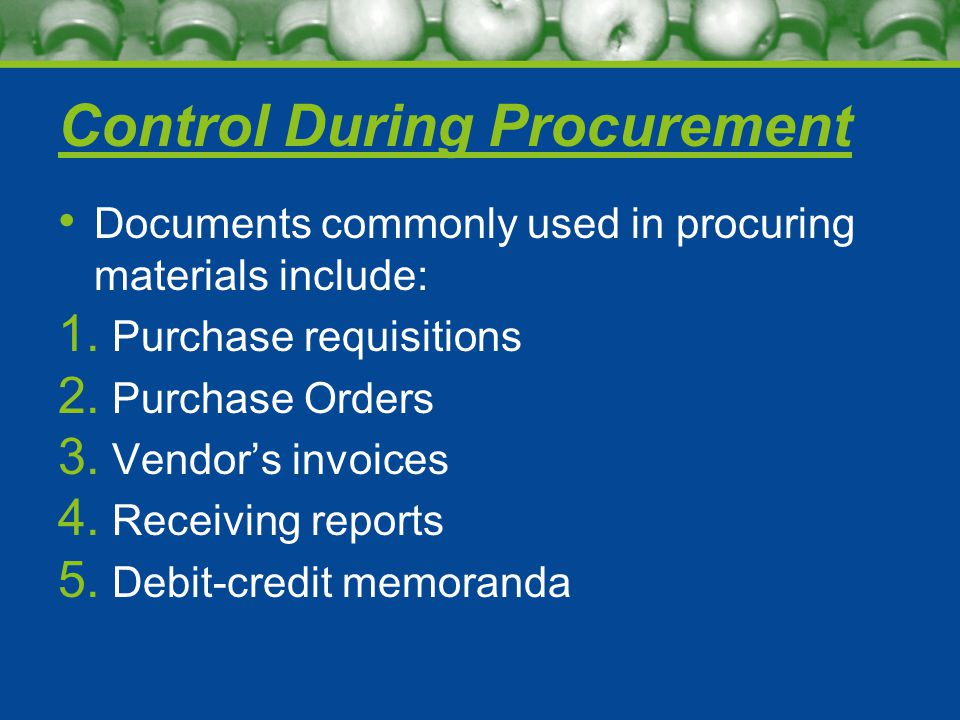 Control During Procurement Documents commonly used in procuring materials include: 1.