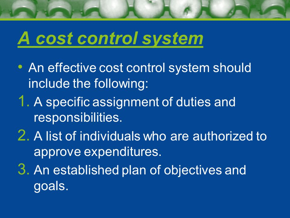 A cost control system An effective cost control system should include the following: 1.