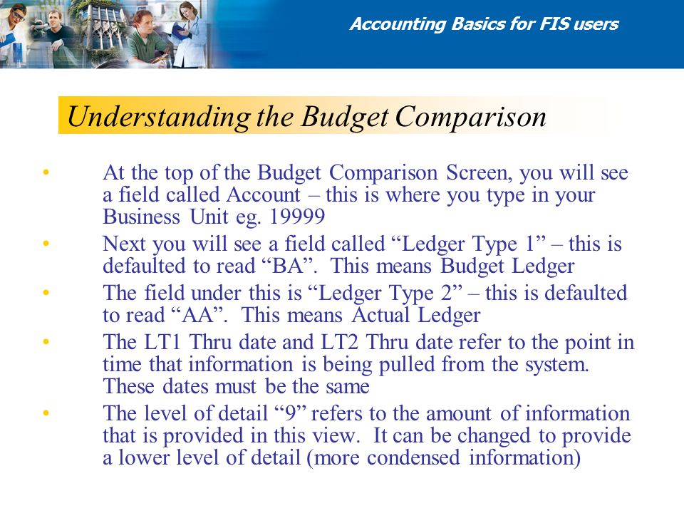 Understanding the Budget Comparison At the top of the Budget Comparison Screen, you will see a field called Account – this is where you type in your B