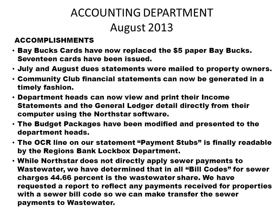 ACCOUNTING DEPARTMENT August 2013 ACCOMPLISHMENTS Bay Bucks Cards have now replaced the $5 paper Bay Bucks.