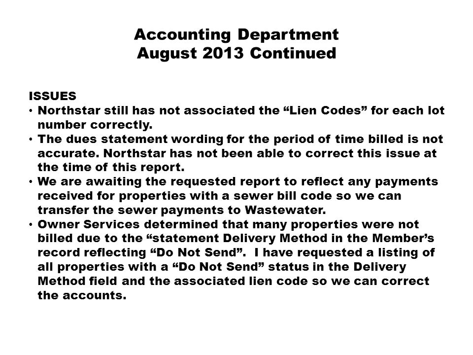 Accounting Department August 2013 Continued ISSUES Northstar still has not associated the Lien Codes for each lot number correctly.