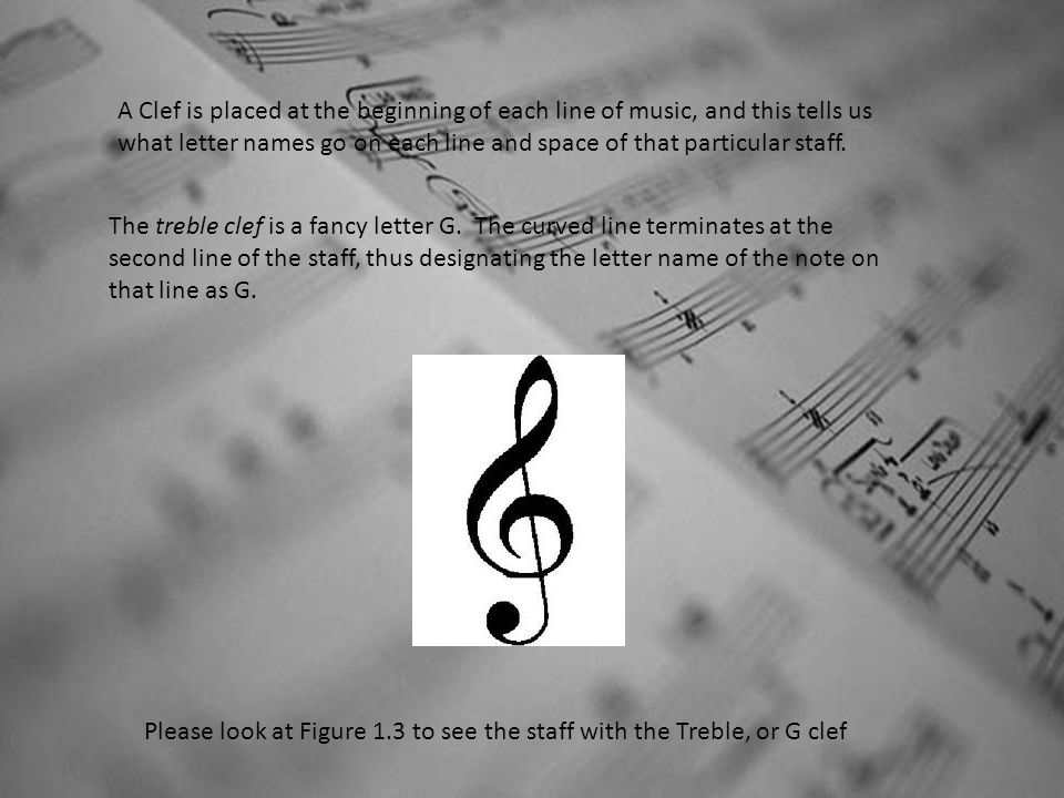 The bass clef is called the F clef because it was derived from the letter F The dots are placed above and below the fourth line of the staff, designating that line as F.