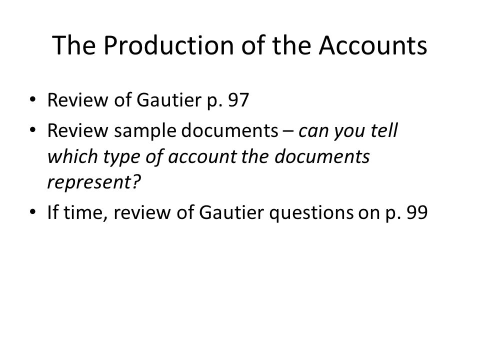 The Production of the Accounts Review of Gautier p.