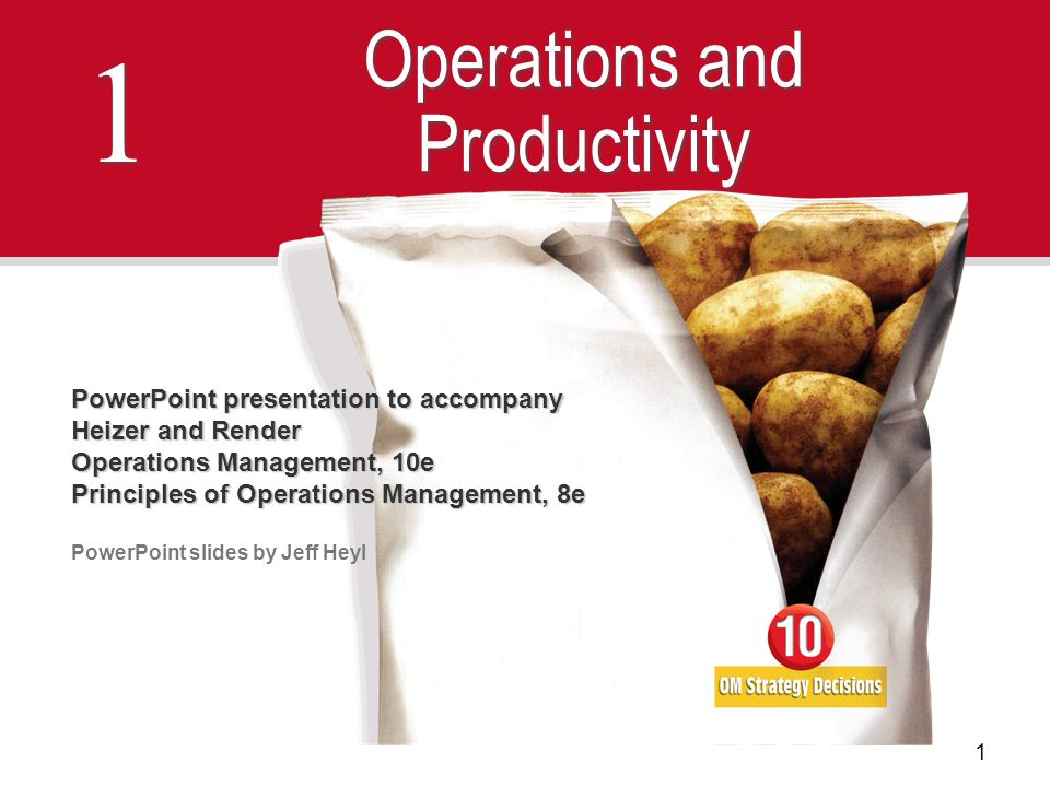 1 1 Operations and Productivity PowerPoint presentation to accompany Heizer and Render Operations Management, 10e Principles of Operations Management,
