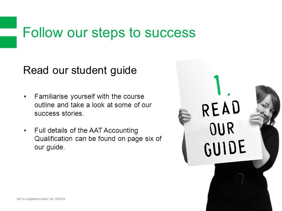 Follow our steps to success Read our student guide Familiarise yourself with the course outline and take a look at some of our success stories.