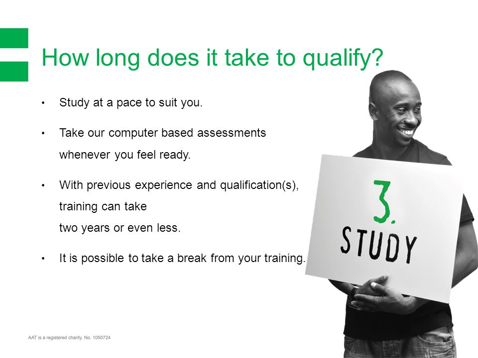 Study at a pace to suit you. Take our computer based assessments whenever you feel ready.
