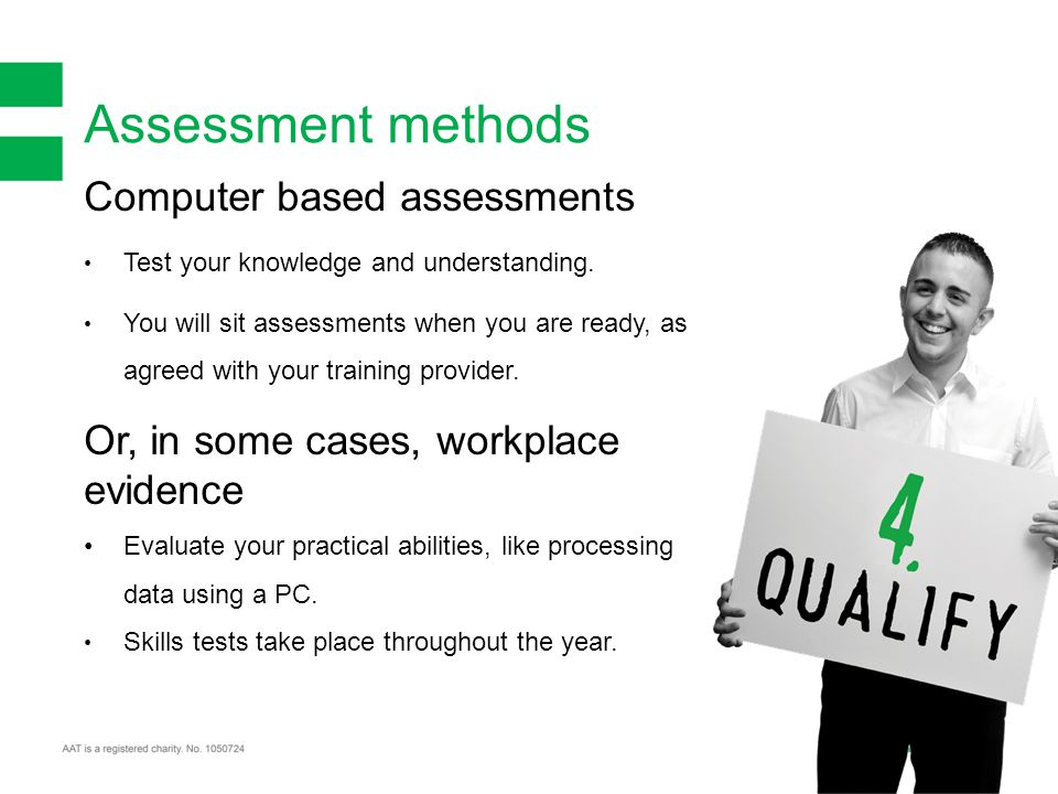 Assessment methods Computer based assessments Test your knowledge and understanding.