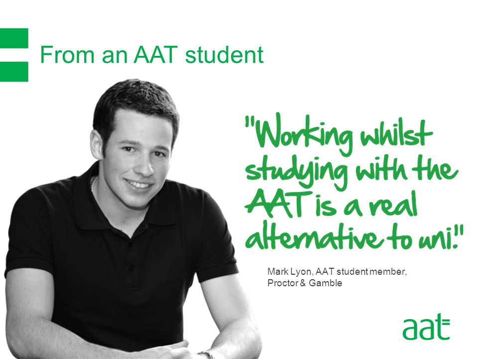 From an AAT student Mark Lyon, AAT student member, Proctor & Gamble
