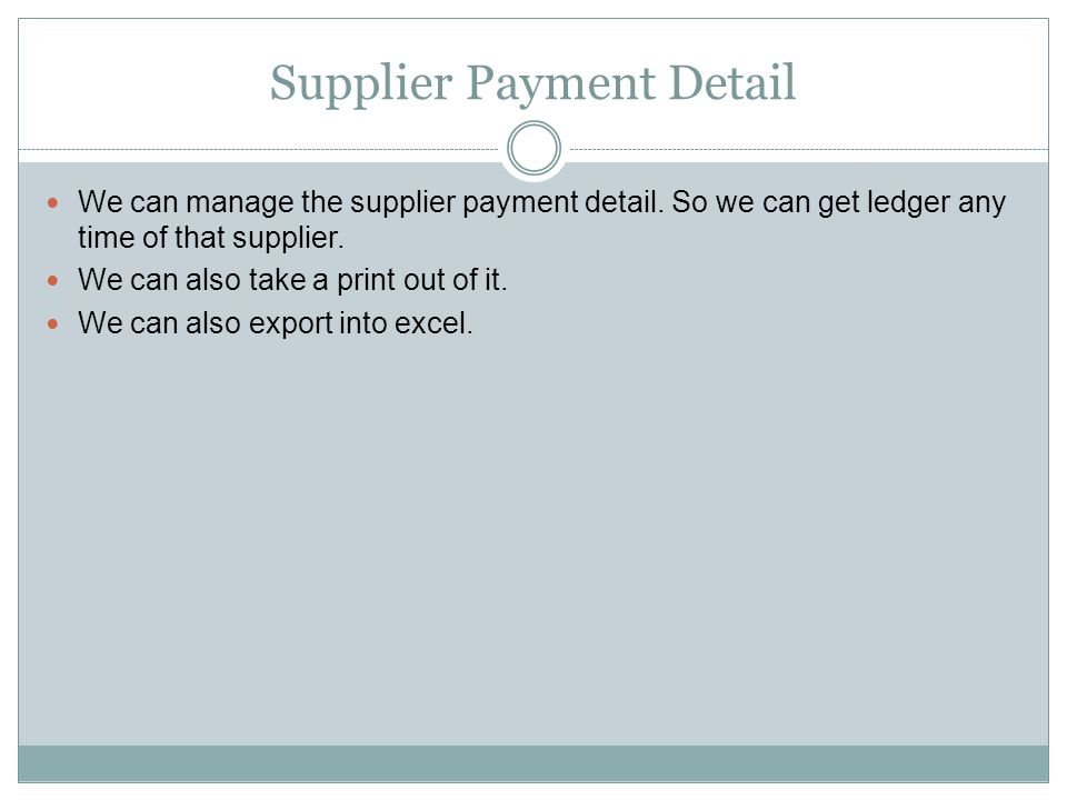 Supplier Payment Detail We can manage the supplier payment detail.