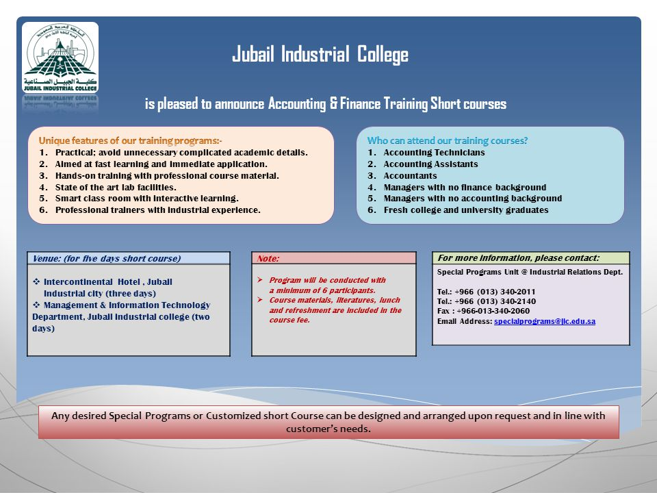 Jubail Industrial College is pleased to announce Accounting & Finance Training Short courses For more information, please contact: Special Programs Industrial Relations Dept.