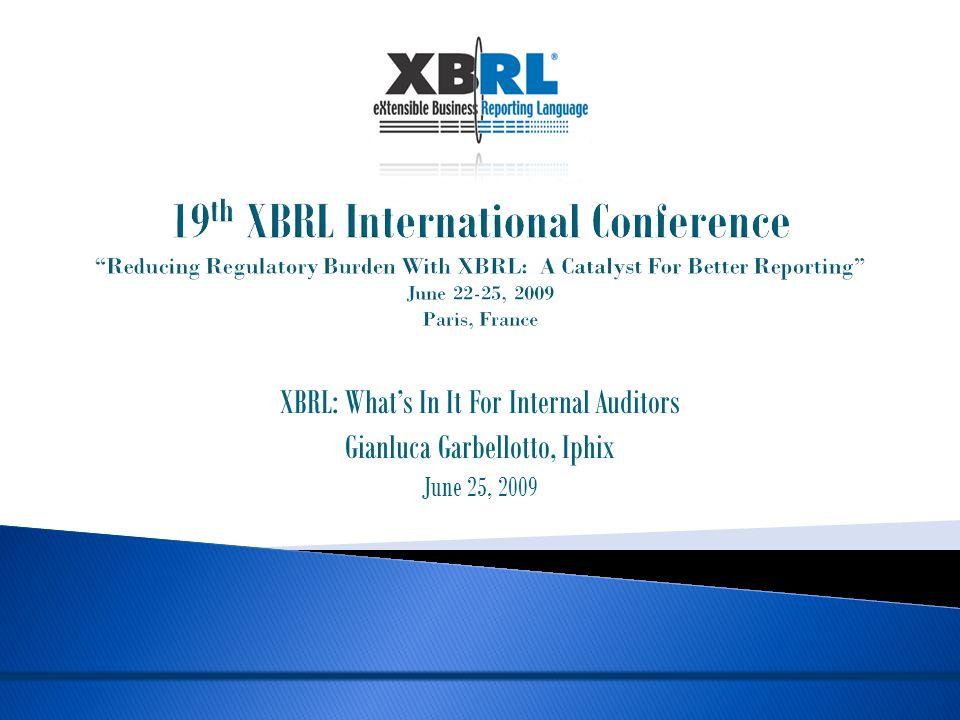 XBRL: What's In It For Internal Auditors Gianluca Garbellotto, Iphix June 25, 2009