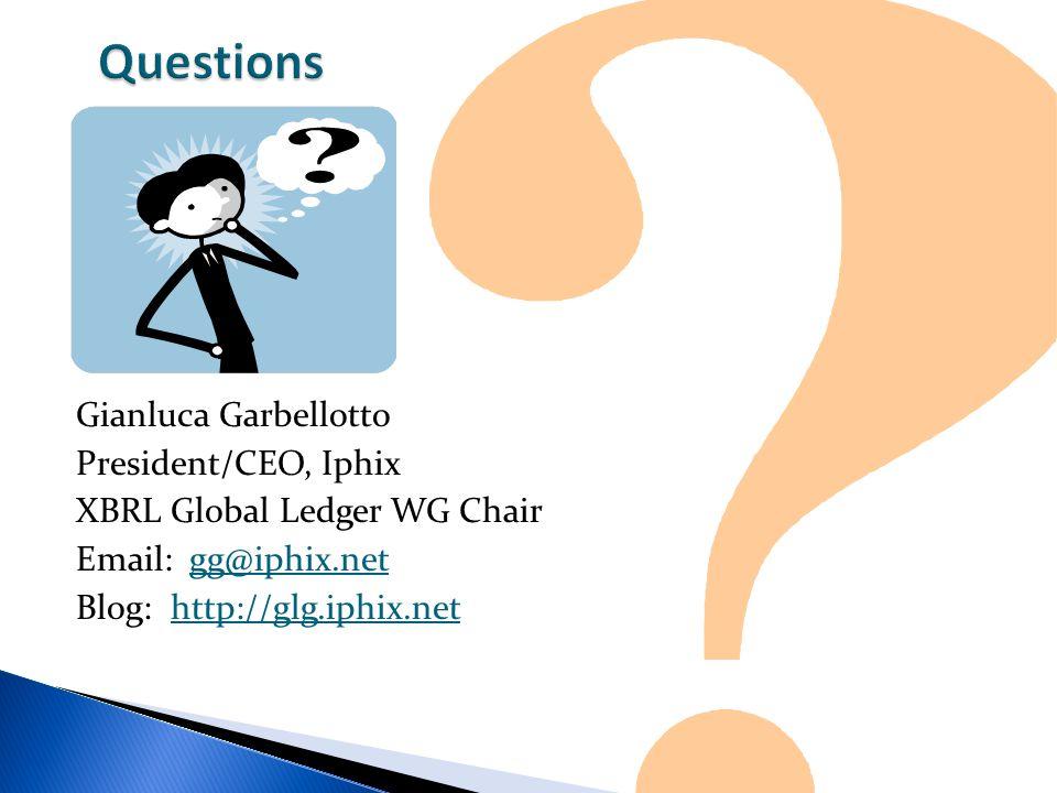 Gianluca Garbellotto President/CEO, Iphix XBRL Global Ledger WG Chair Email: gg@iphix.net Blog: http://glg.iphix.net