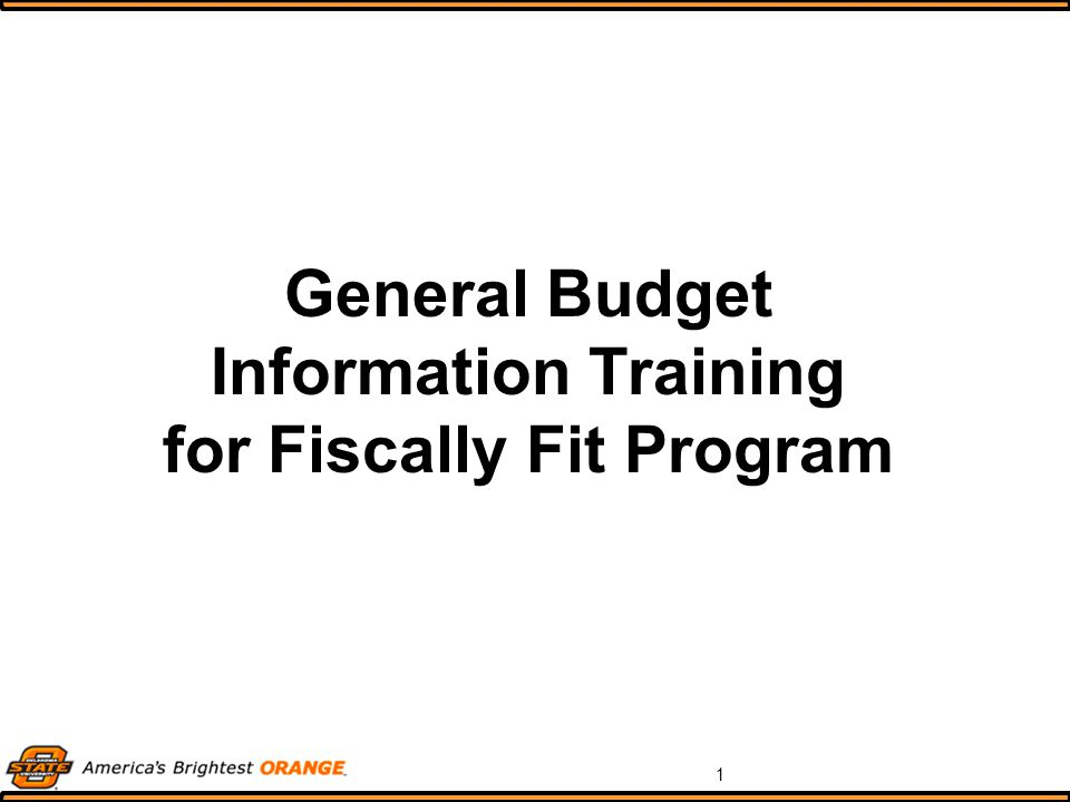 1 General Budget Information Training for Fiscally Fit Program