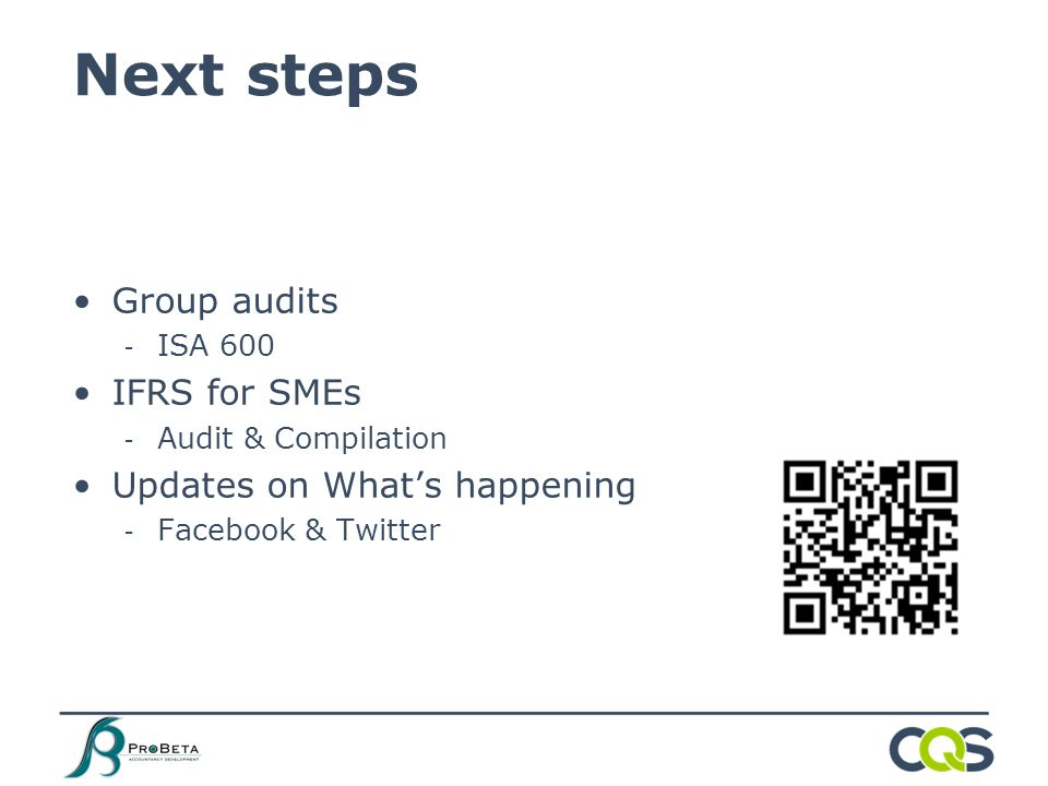 Group audits - ISA 600 IFRS for SMEs - Audit & Compilation Updates on What's happening - Facebook & Twitter Next steps